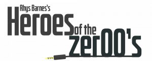 Heroes of the Zer00's with Rhys