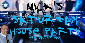 Nicks Saturday Night House Party