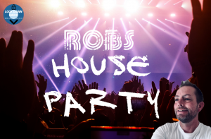 Robs House Party