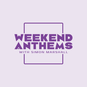 Weekend Anthems – With Simon